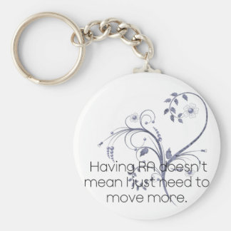 Having RA doesn't mean...Design Basic Round Button Keychain