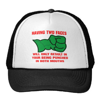 Having Two Faces Will Only Result In Your Being Trucker Hat
