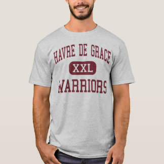 Havre de Grace - Warriors - Havre de Grace T-Shirt