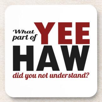 ¿HAW de YEE - qué parte usted no entendía? Posavasos De Bebida