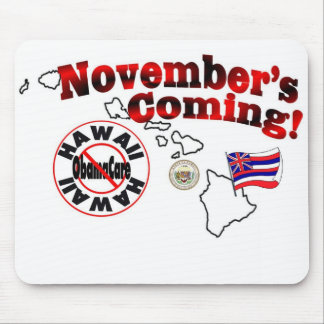 Hawaii Anti ObamaCare – November's Coming! Mouse Pad