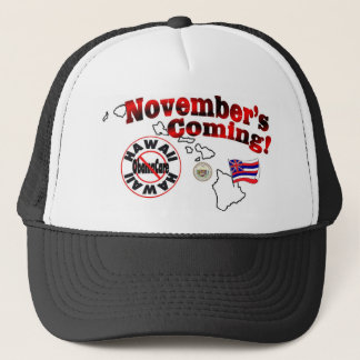 Hawaii Anti ObamaCare – November's Coming! Trucker Hat