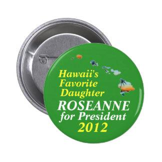 Hawaii for Roseanne Barr 2012 Pinback Button