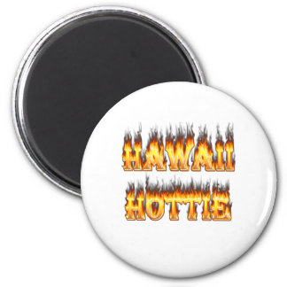 Hawaii Hottie Fire and Flames 2 Inch Round Magnet