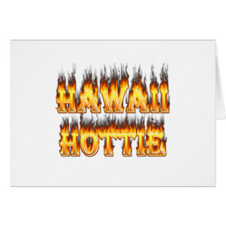 Hawaii Hottie Fire and Flames Greeting Card