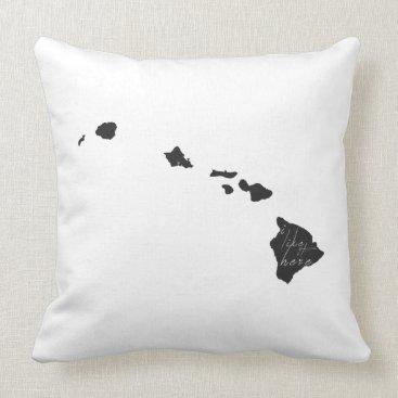 Hawaiian Themed Hawaii I Like It Here State Silhouette Black Throw Pillow