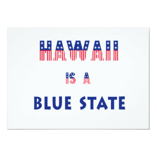 Hawaii is a Blue State 5x7 Paper Invitation Card