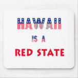 Hawaii is a Red State Mouse Pad