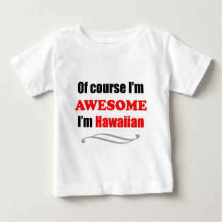 Hawaii Is Awesome Baby T-Shirt