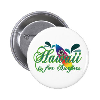 Hawaii is for Surfers Pinback Buttons