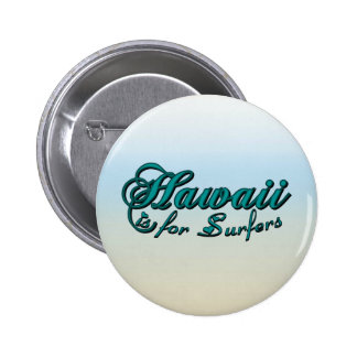 Hawaii is for Surfers Pinback Button