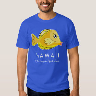Hawaii is For Tropical Fish Lovers Scuba T-Shirt