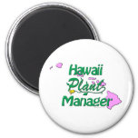 Hawaii Plant Manager Fridge Magnets