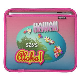Hawaii Says Aloha! iPad Sleeve