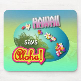Hawaii Says Aloha! Mouse Pad