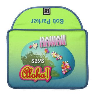 Hawaii Says Aloha! Sleeve For MacBook Pro