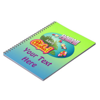 Hawaii Says Aloha! Spiral Notebook