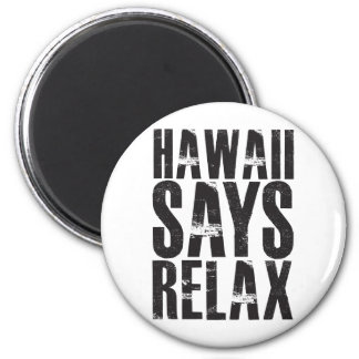 Hawaii Says Relax Magnet