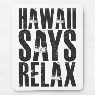 Hawaii Says Relax Mouse Pad