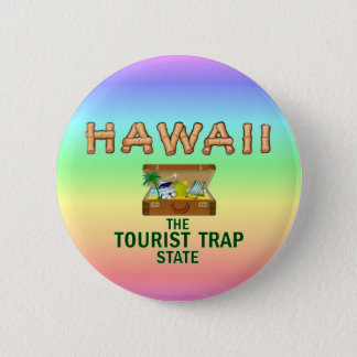 HAWAII: The Tourist Trap State Button
