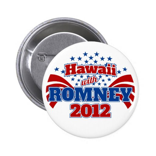 Hawaii with Romney 2012 Button