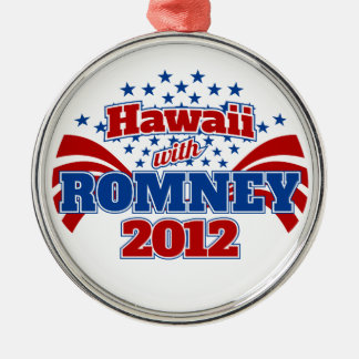 Hawaii with Romney 2012 Metal Ornament