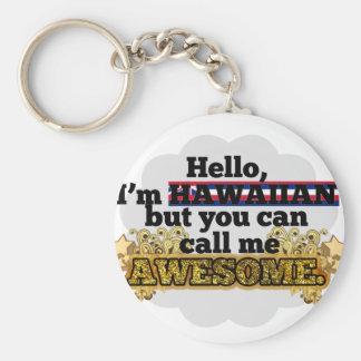 Hawaiian but call me Awesome Key Chain