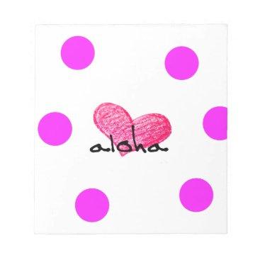 Hawaiian Themed Hawaiian Language of Love Design Notepad