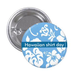 Hawaiian Shirt Day Pinback Button