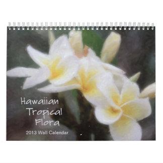 Hawaiian Tropical Flora 2013 Calendar