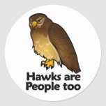 Hawks are People too Round Sticker