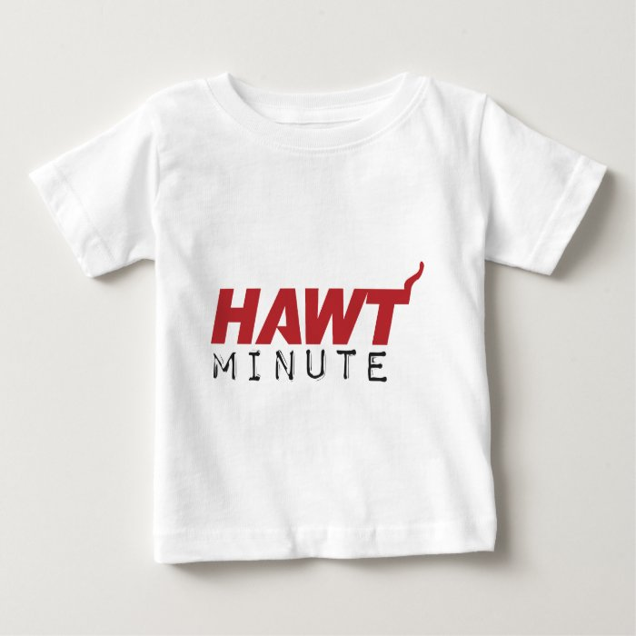 HAWT Minute RED Baby T-Shirt