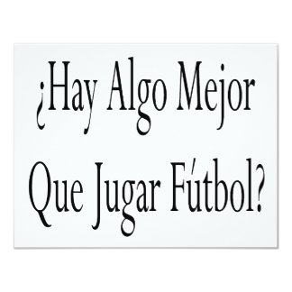 Hay Algo Mejor Que Jugar Futbol Custom Invite