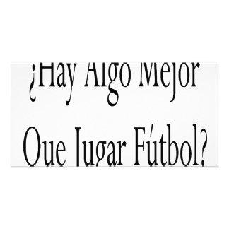 Hay Algo Mejor Que Jugar Futbol Picture Card