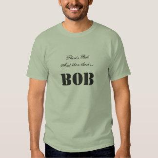 Hay Bob y entonces hay… Camiseta de la SACUDIDA Playera