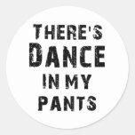 Hay danza en mis pantalones para los bailarines etiquetas redondas