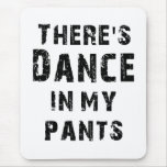 Hay danza en mis pantalones tapetes de raton
