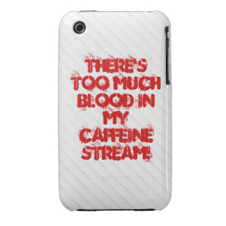Hay demasiada sangre en mi corriente del cafeína iPhone 3 cárcasa