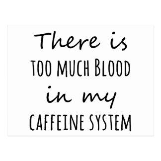 Hay demasiada sangre en mi sistema del cafeína tarjetas postales