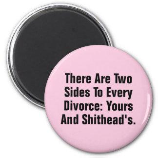 Hay dos lados a cada divorcio… imán redondo 5 cm