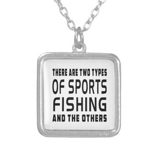 Hay dos tipos de pesca deportiva joyeria personalizada