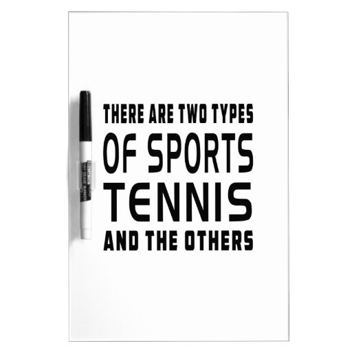 Hay dos tipos de tenis de los deportes y del otro pizarras blancas
