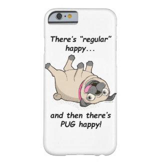 ¡Hay feliz regular, y entonces hay BARRO AMASADO Funda Barely There iPhone 6