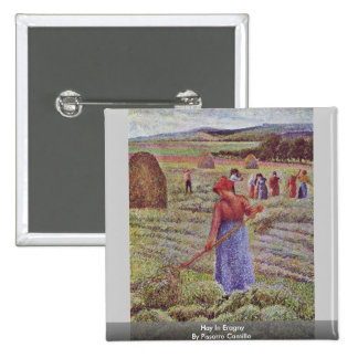 Hay In Eragny By Pissarro Camille Pinback Buttons