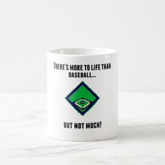 Hay más a la vida que béisbol taza mágica