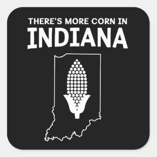 Hay más maíz en Indiana Pegatina Cuadrada