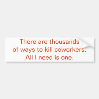 Hay millares de maneras de matar a compañeros de t pegatina para auto