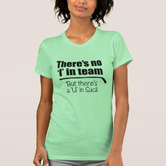 """Hay ningún """"yo"""" en equipo camiseta"""