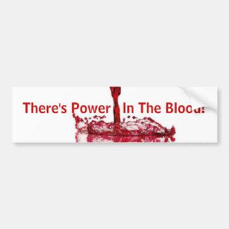 ¡Hay poder en la sangre! Etiqueta De Parachoque