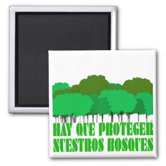 Hay que proteger nuestros bosques 2 inch square magnet